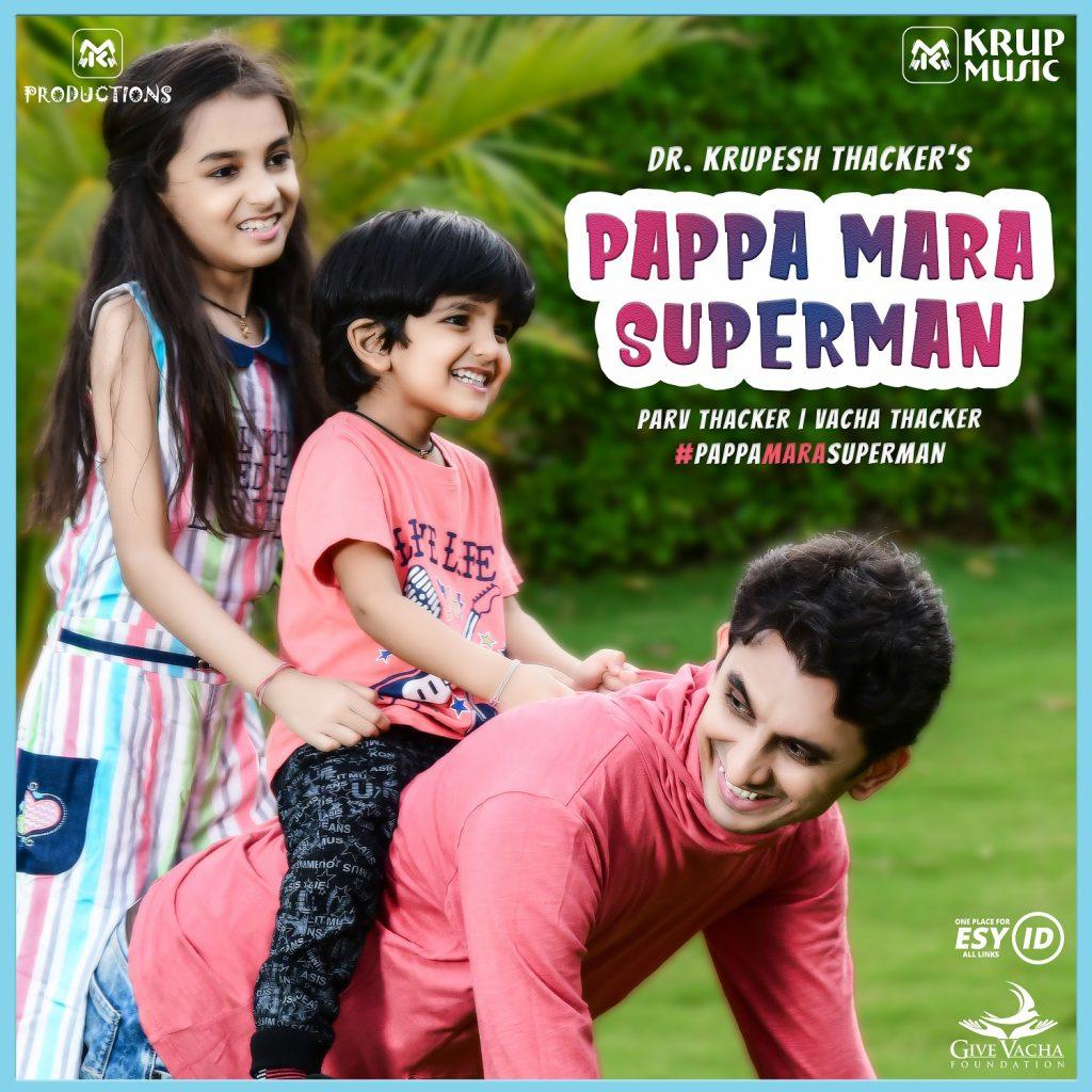 """Pappa Mara Superman"" song by Krup Music featuring Parv, Vacha & Dr. Krupesh Thacker."